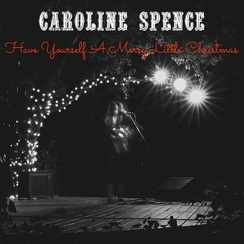 Have Yourself a Merry Little Christmas by Caroline Spence