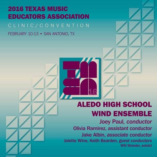 2016 Texas Music Educators Association (TMEA): Aledo High School Wind Ensemble (Live) von Various Artists