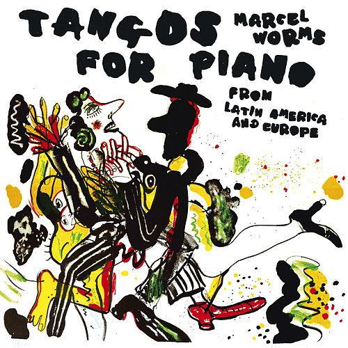Tangos for Piano from Latin America & Europe von Marcel Worms