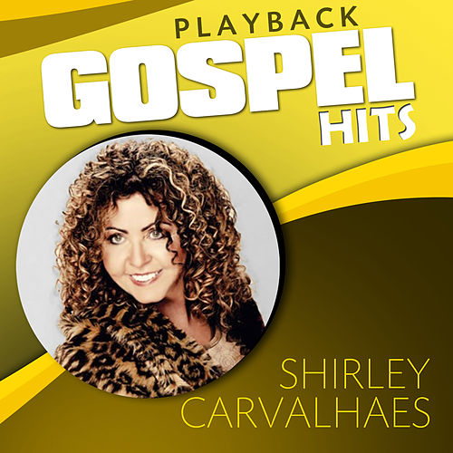 Gospel Hits (Playback) by Shirley Carvalhaes