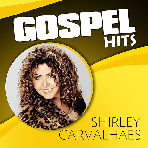 Gospel Hits by Shirley Carvalhaes
