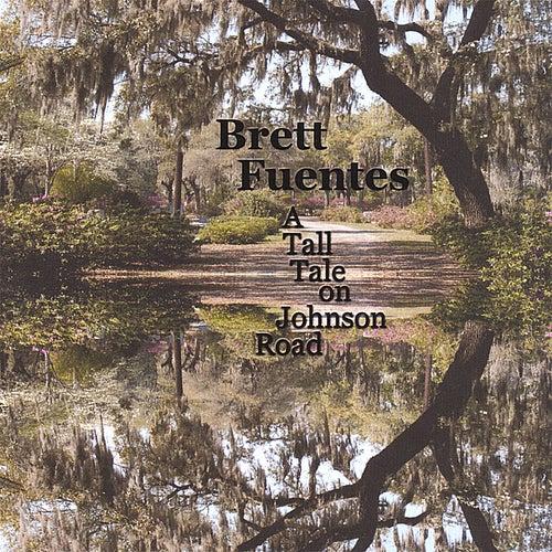 A Tall Tale On Johnson Road de Brett Fuentes