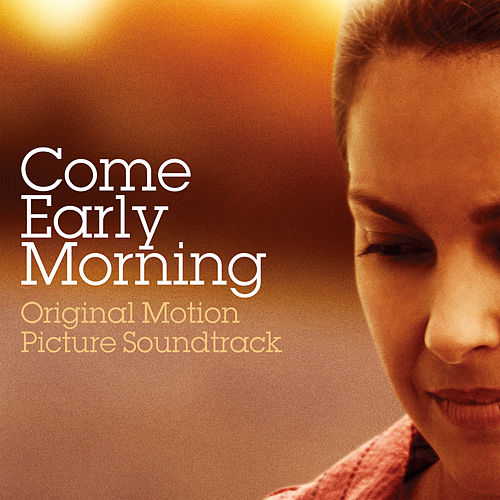 Come Early Morning (Original Motion Picture Soundtrack) de Various Artists