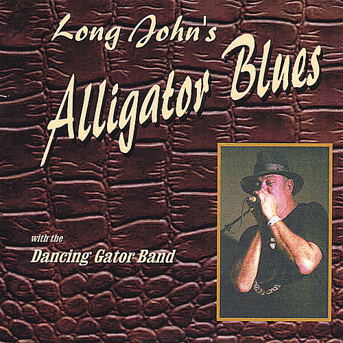Alligator Blues by Long John