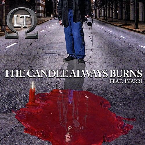The Candle Always Burns (Feat. Imarri) von LT