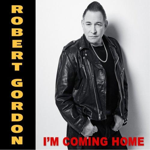 I'm Coming Home de Robert Gordon