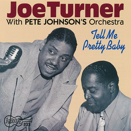 Tell Me Pretty Baby by Big Joe Turner