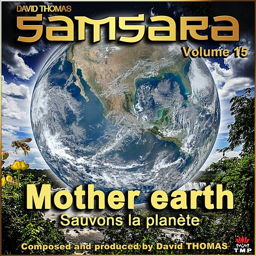 Samsara, Vol. 15 (Mother Earth) [Sauvons la planète] de David Thomas