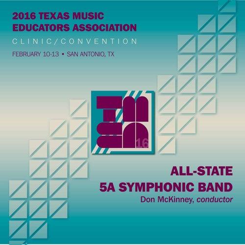 2016 Texas Music Educators Association (TMEA): All-State 5A Symphonic Band (Live) von Texas All-State 5A Symphonic Band