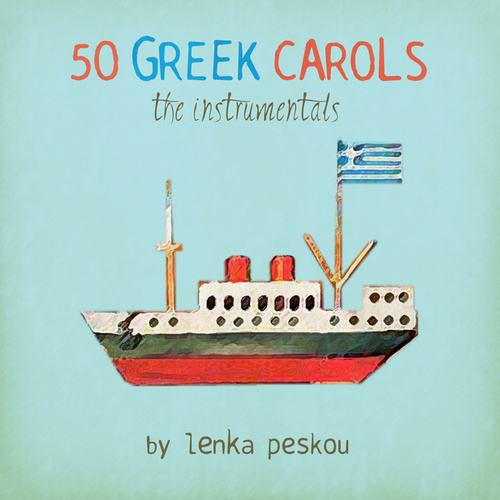 50 Greek Carols: The Instrumentals by Lenka Peskou