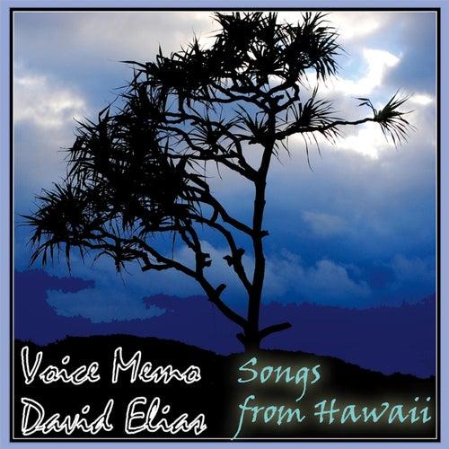 Voice Memo: Songs from Hawaii von David Elias