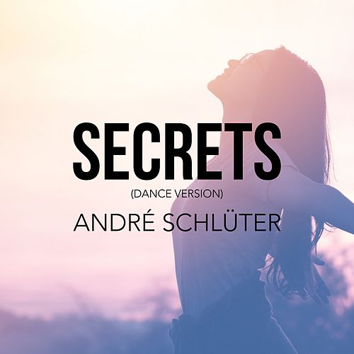 Secrets (Dance Version) by André Schlüter