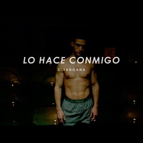Lo Hace Conmigo by C. Tangana