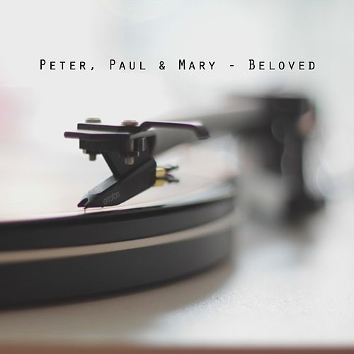 Beloved de Peter, Paul and Mary