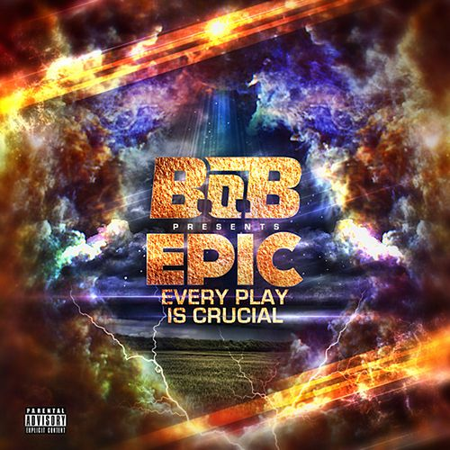 EPIC: Every Play Is Crucial de B.o.B