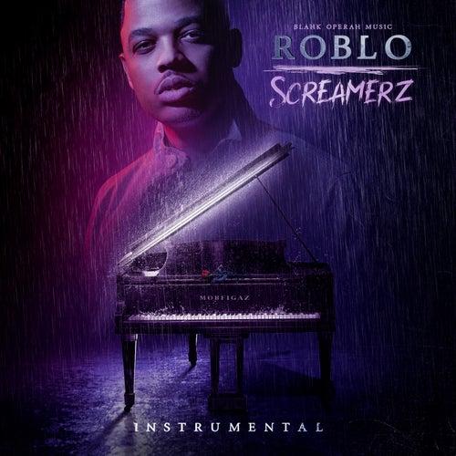 Screamerz (Instrumentals) by Roblo