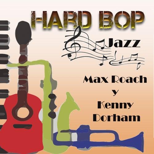Hard Bop Jazz, Kenny Dorham Y Max Roach de Various Artists