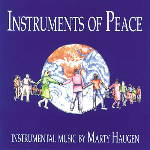 Instruments of Peace, Vol. 1 by Marty Haugen