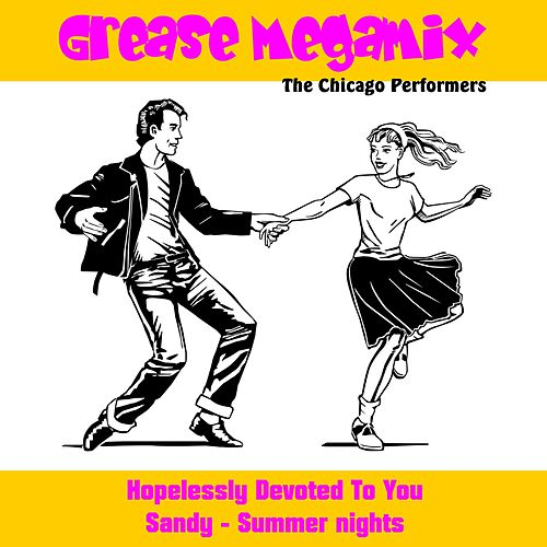 Grease (Megamix) von The Chicago Performers