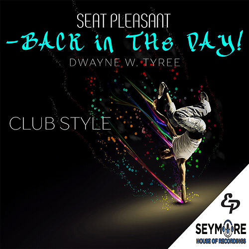 Seat Pleasant-Back in the Day! by Dwayne W. Tyree