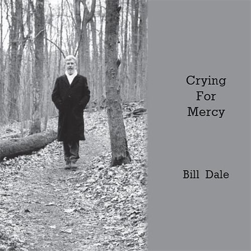Crying for Mercy de Bill Dale
