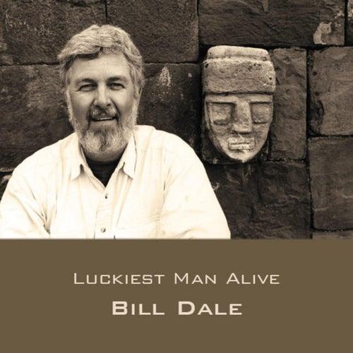 Luckiest Man Alive de Bill Dale