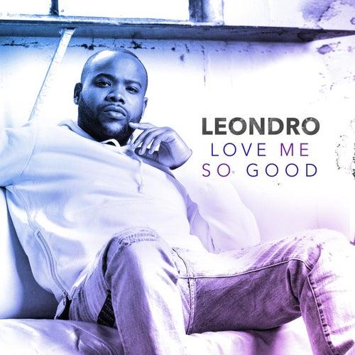 Love Me so Good von Leondro