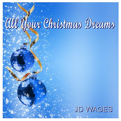 All Your Christmas Dreams de JD Wages