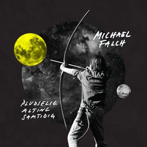 Pludselig Alting Samtidig by Michael Falch