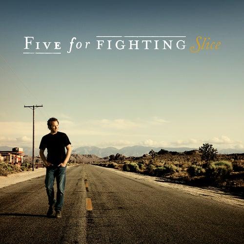 Slice de Five for Fighting