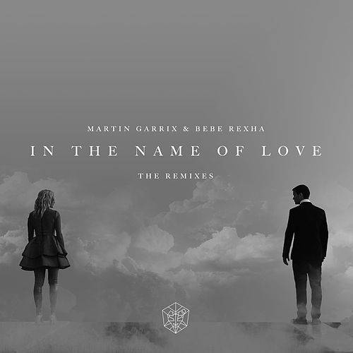 In The Name Of Love Remixes by Bebe Rexha