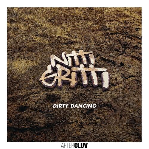 Dirty Dancing by Nitti Gritti