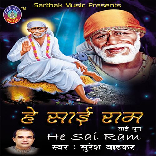 He Sai Ram (Sai Dhun) by Suresh Wadkar