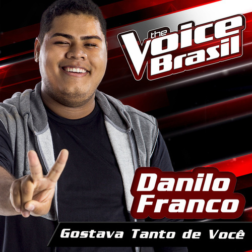 Gostava Tanto De Você (The Voice Brasil 2016) de Danilo Franco