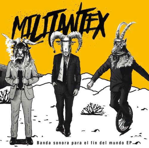 Banda sonora para el fin del mundo de Militantex