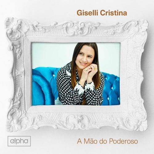 A Mão do Poderoso by Giselli Cristina