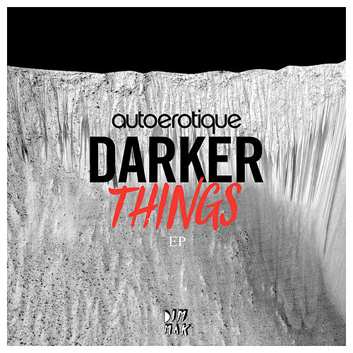 Darker Things de Autoerotique