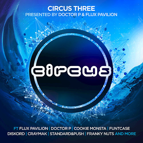 Circus Three (Presented by Doctor P and Flux Pavilion) von Various Artists