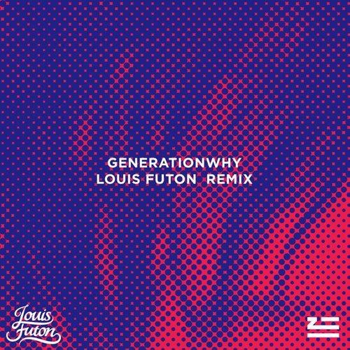 Generationwhy (Louis Futon Remix) von ZHU