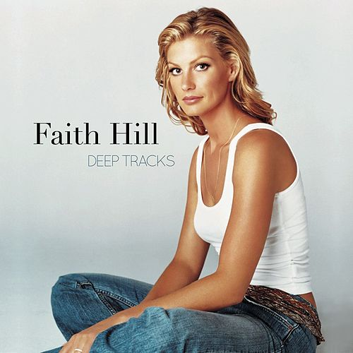Deep Tracks von Faith Hill