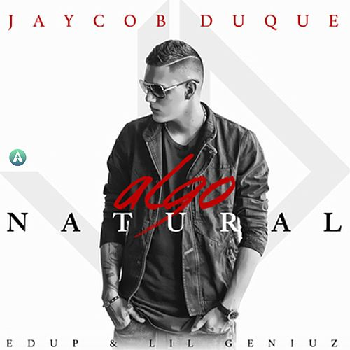 Algo Natural de Jaycob Duque