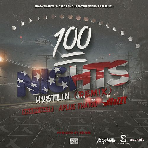 100 Nights Hustlin Remix (feat. Mozzy & Shady Nate) by A Plus Tha Kid