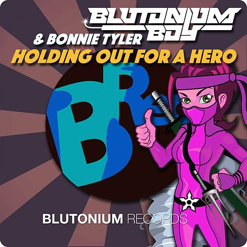 Holding out for a Hero de Blutonium Boy
