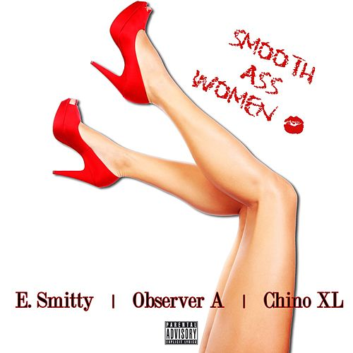 Smooth Ass Women by E. Smitty