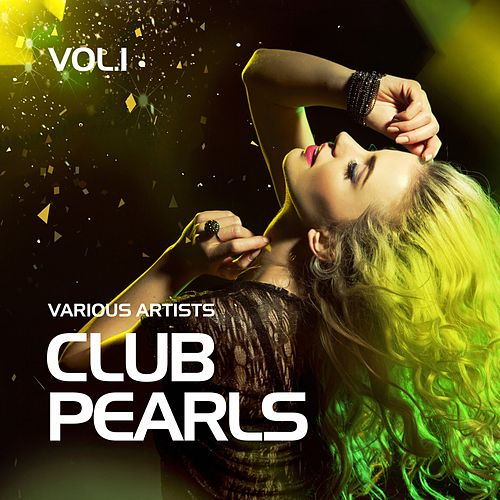 Club Pearls, Vol. 1 by Various Artists