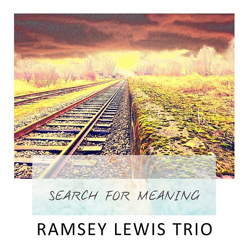 Search For Meaning by Ramsey Lewis