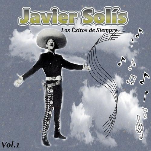Javier Solís - Los Éxitos de Siempre, Vol. 1 de Javier Solis