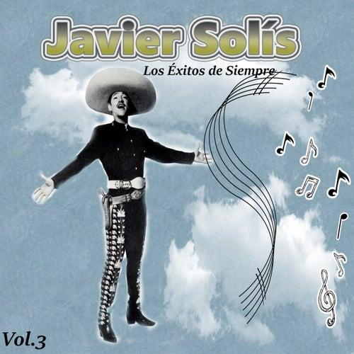 Javier Solís - Los Éxitos de Siempre, Vol. 3 de Javier Solis