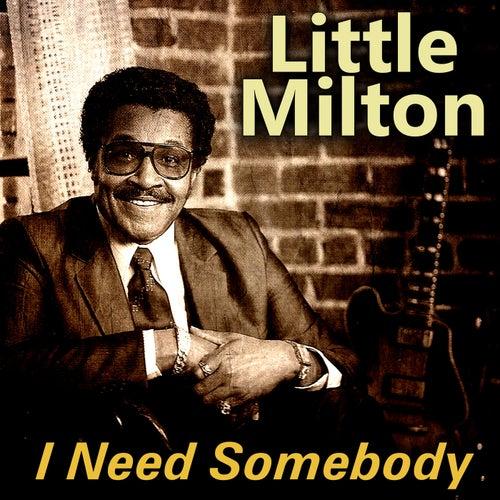I Need Somebody de Little Milton