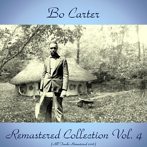 Remastered Collection, Vol. 4 (All Tracks Remastered 2016) by Bo Carter